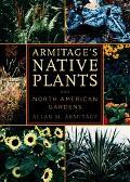 Armitage's Native Plants for North American Gardens