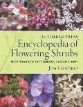 Timber Encyclopedia of Flowering Shrubs : More than 1500 Outstanding Garden Plants