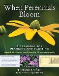 When Perennials Bloom: An Almanac for Planning and Planting