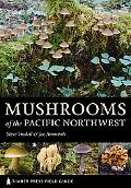 Mushrooms of the Pacific Northwest: Timber Press Field Guide (Timber Press Field Guides)