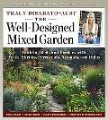 The Well-Designed Mixed Garden: Building Beds and Borders with Trees, Shrubs, Perennials, An...