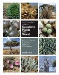 Timber Press Guide to the Succulent Plants of the World : The Definitive Reference to More T...