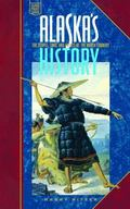 Alaska's History The People, Land, and Events of the North Country