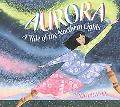 Aurora A Tale of the Northern Lights