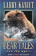 Bear Tales for Ages...From Alaska and Beyond