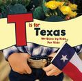 T Is for Texas : Written by Kids for Kids