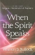 When the Spirit Speaks: Making Sense of Tongues, Interpretation and Prophecy