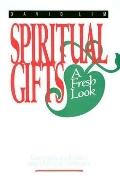 Spiritual Gifts A Fresh Look