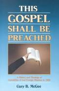 This Gospel Shall Be Preached: 2 Volume Set