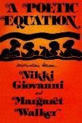 Poetic Equation Conversations Between Nikki Giovanni and Margaret Walker