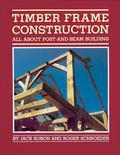 Timber Frame Construction All About Post-And-Beam Building