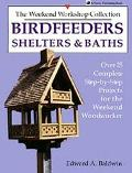Birdfeeders, Shelters and Baths