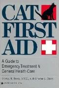 Cat First Aid: A Guide to Emergency Treatment and General Health Care