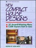 New Compact House Designs 27 Award-Winning Plans 1,250 Square Feet or Less