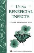 Using Beneficial Insects Garden Soil Builders, Pollinators and Predators/Bulletin A-127