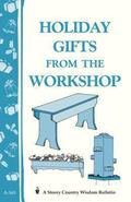 Holiday Gifts From The Workshop Storey Country Wisdom Bulletin A-163