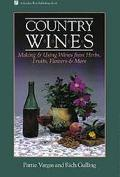 Country Wines: Making and Using Wines from Herbs, Fruits, Flowers, and More - Pattie Vargas ...