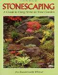 Stonescaping A Guide to Using Stone in Your Garden