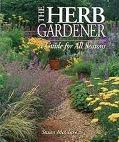 Herb Gardener A Guide for All Seasons