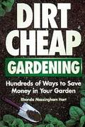 Dirt Cheap Gardening: Hundreds of Ways to Save Money in Your Garden