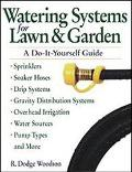Watering Systems for Lawn & Garden A Do-It-Yourself Guide