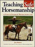 Teaching Safe Horsemanship A Guide to English and Western Instruction