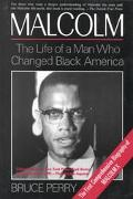 Malcolm The Life of the Man Who Changed Black America