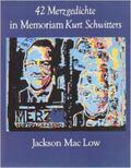 Forty-Two Merzgedichte in Memoriam Kurt Schwitters