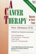 Cancer Therapy Results of Fifty Cases and the Cure of Advanced Cancer by Diet Therapy  A Sum...