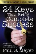 24 Keys That Bring Complete Success - Paul J. Meyer - Paperback