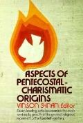 Aspects of Pentecostal-Charismatic Origins
