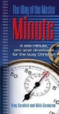 The Way of the Master Minute: A One-Minute, One Year Devotional for the Busy Christian. - Ki...