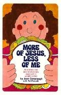 More of Jesus, Less of me