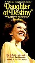 Daughter of Destiny: Kathryn Kuhlman...Her Story - Jamie Buckingham - Mass Market Paperback