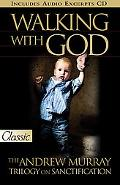 Walking with God (Pure Gold Classic) CD Excerpts: The Andrew Murray Trilogy on Sanctification