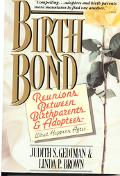 Birthbond Reunions Between Birthparents and Adoptees - What Happens After...