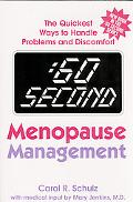 60 Second Menopause Management The Quickest Ways to Handle Problems and Discomfort