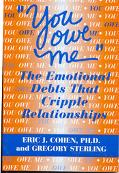 You Owe Me The Emotional Debts That Cripple Relationships