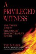 Privileged Witness : The Truth about Billionaire Edmond Safra's Death