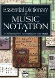 Essential Dictionary of Music Notation: The Most Practical and Concise Source for Music Nota...