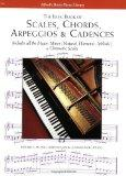 Scales, Chords, Arpeggios and Cadences: Basic Book
