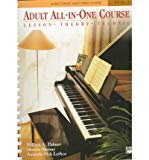 Adult All-In-One Course: Lesson-Theory-Technic : Level 1 (Alfred's Basic Adult Piano Course)