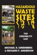 Hazardous Waste Sites: The Credibility Gap - Michael R. Greenberg - Hardcover