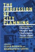 Profession of City Planning Changes, Images, and Challenges 1950-2000