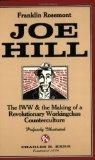 Joe Hill: The IWW & The Making Of A Revolutionary Working Class Counterculture