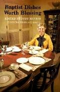 Baptist Dishes Worth Blessing