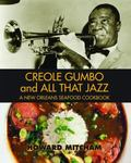Creole Gumbo and All That Jazz A New Orleans Seafood Cookbook