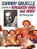 Johnny Gruelle Creator of Raggedy Ann and Andy