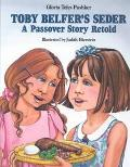 Toby Belfer's Seder A Passover Story Retold