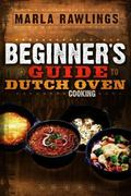 Beginner's Guide to Dutch Oven Cooking